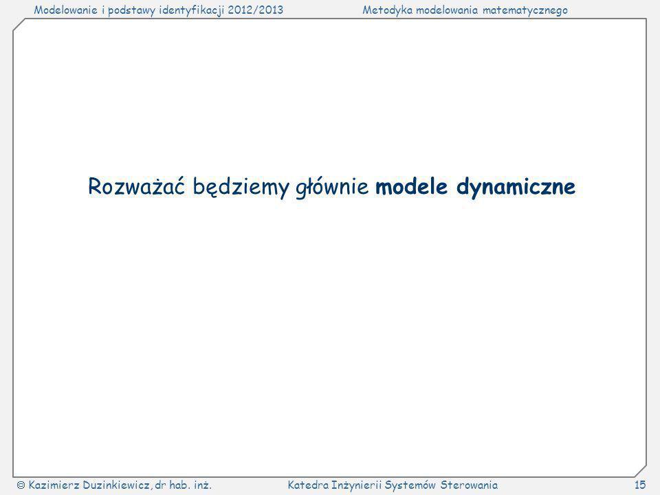 Rozważać będziemy głównie modele dynamiczne