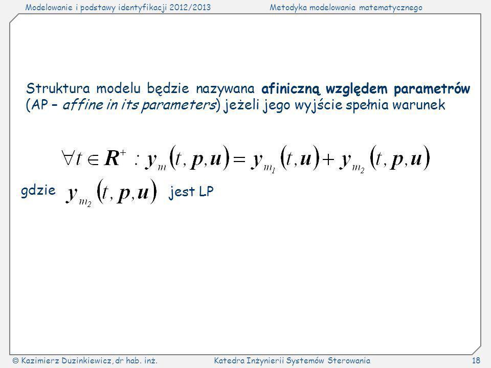 Struktura modelu będzie nazywana afiniczną względem parametrów (AP – affine in its parameters) jeżeli jego wyjście spełnia warunek