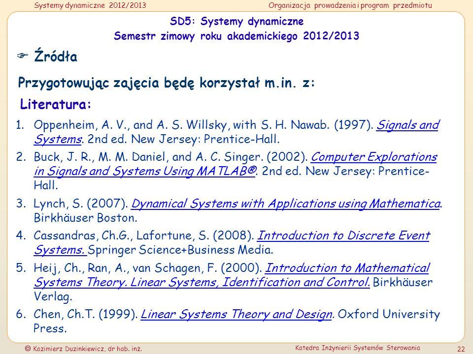 SD5: Systemy dynamiczne Semestr zimowy roku akademickiego 2012/2013