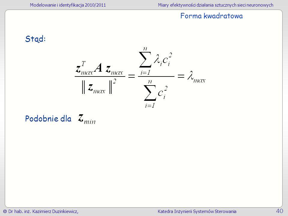 Forma kwadratowa Stąd: Podobnie dla
