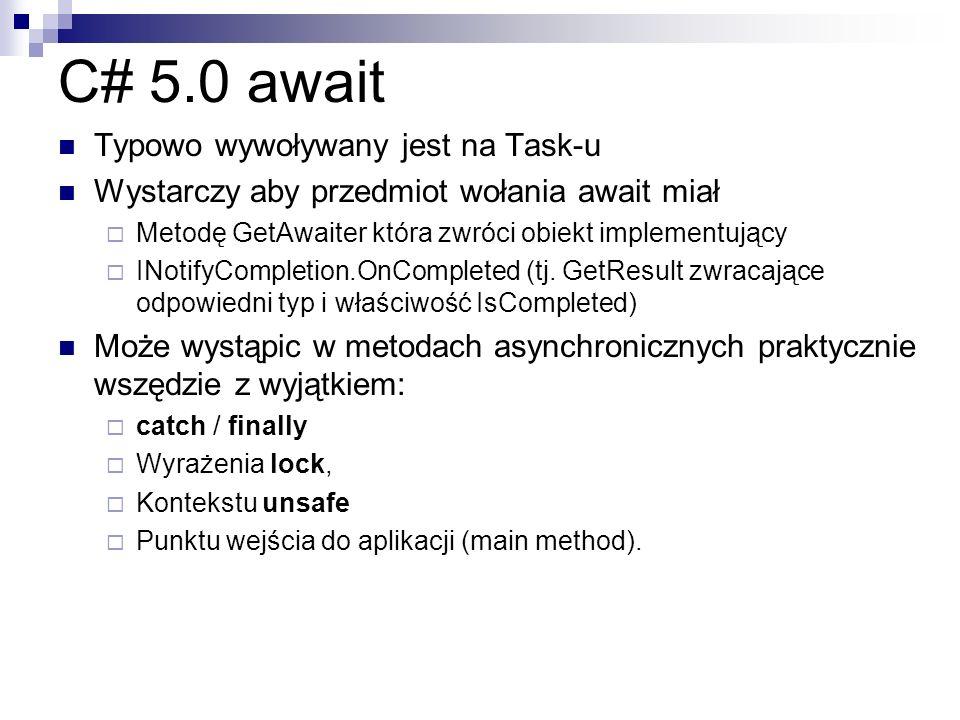 C# 5.0 await Typowo wywoływany jest na Task-u