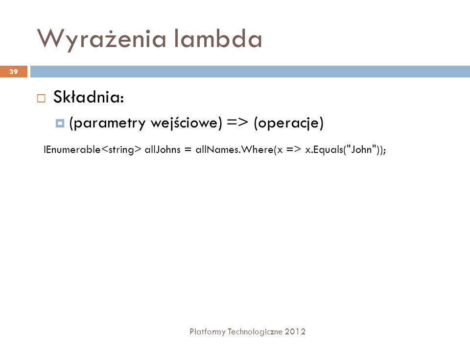 Wyrażenia lambda Składnia: (parametry wejściowe) => (operacje)