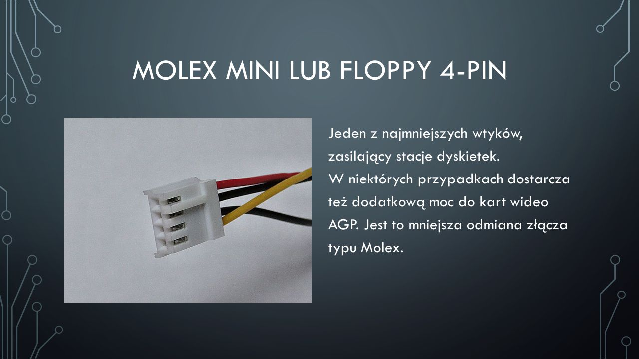 Molex mini lub Floppy 4-pin
