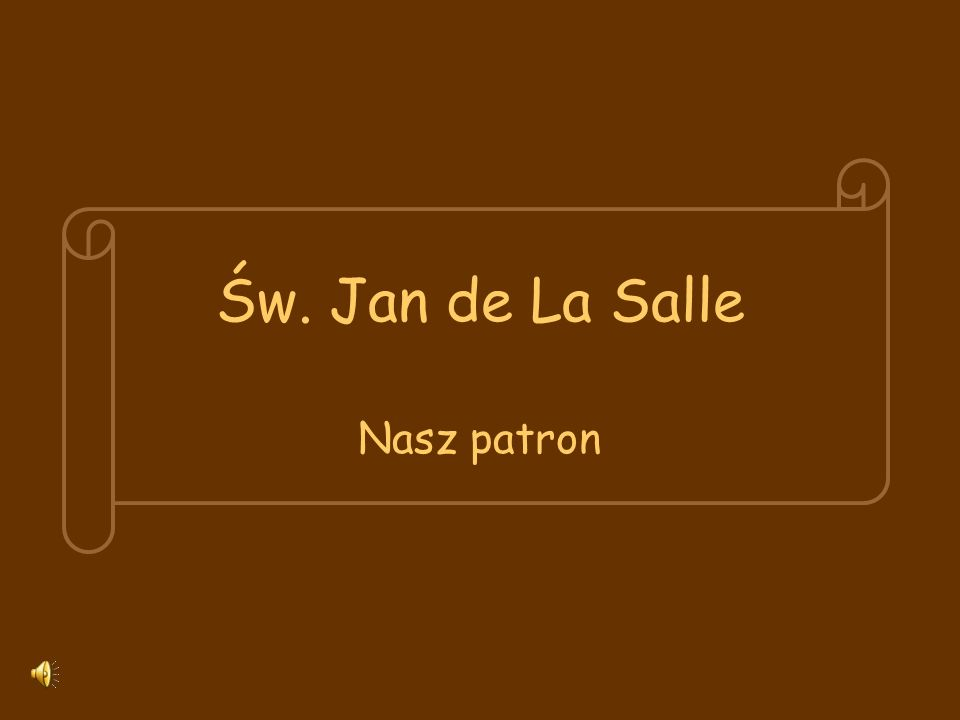 Św. Jan de La Salle Nasz patron