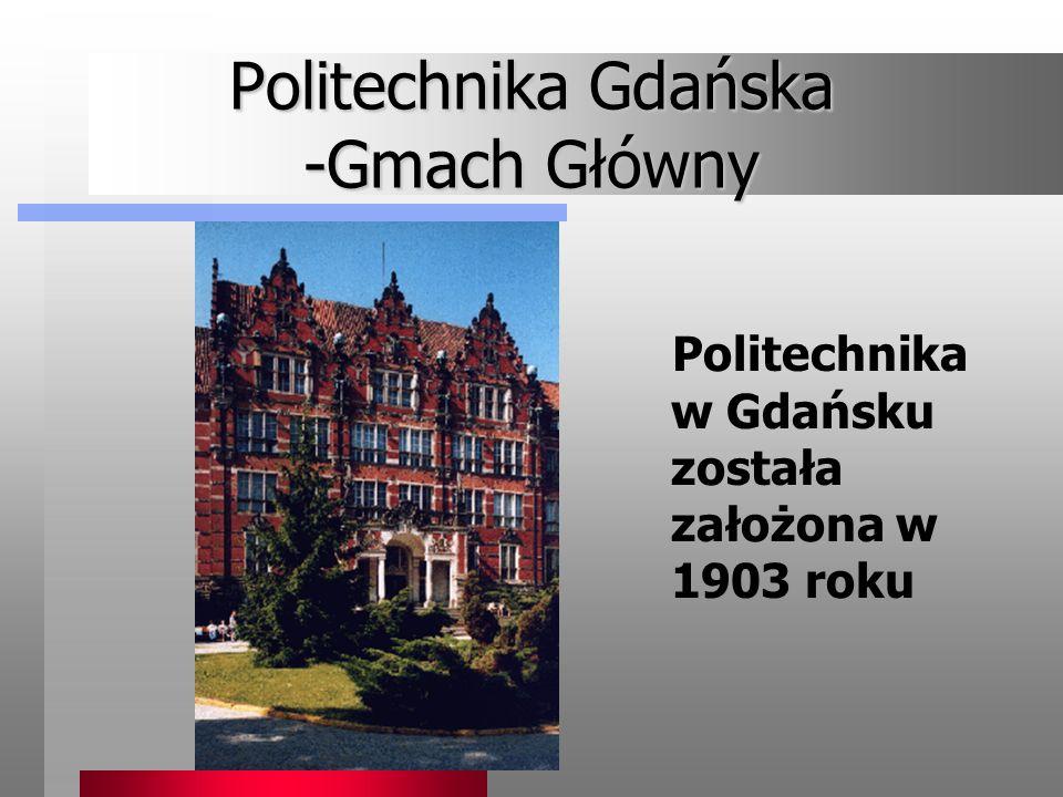 Politechnika Gdańska -Gmach Główny