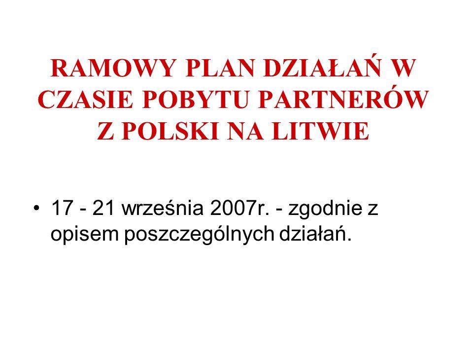 RAMOWY PLAN DZIAŁAŃ W CZASIE POBYTU PARTNERÓW Z POLSKI NA LITWIE