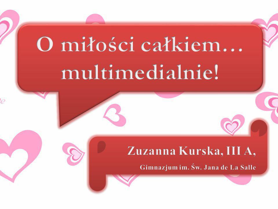 O miłości całkiem… multimedialnie!