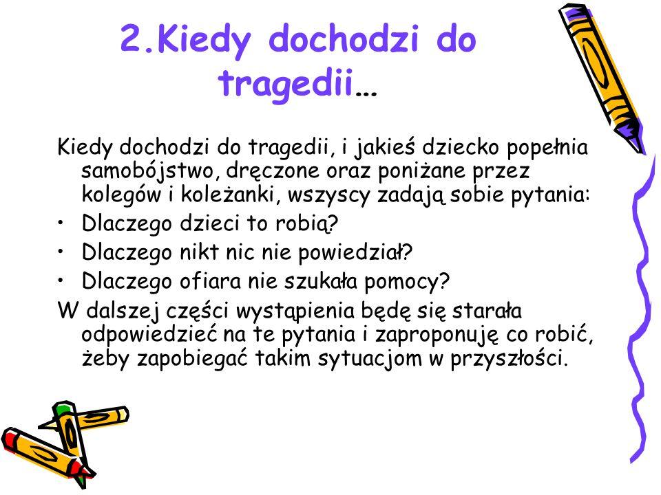2.Kiedy dochodzi do tragedii…