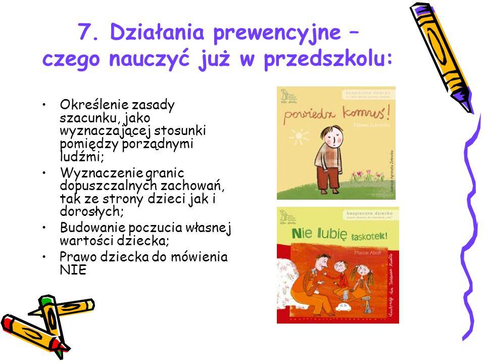 7. Działania prewencyjne – czego nauczyć już w przedszkolu: