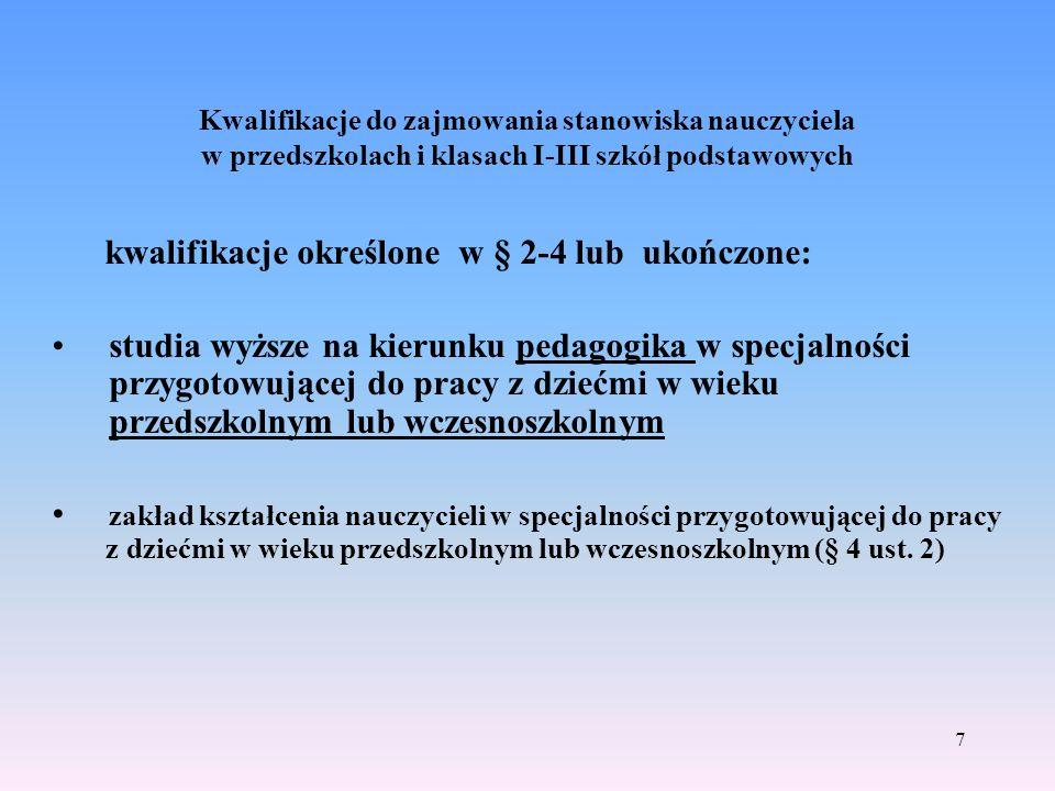 kwalifikacje określone w § 2-4 lub ukończone: