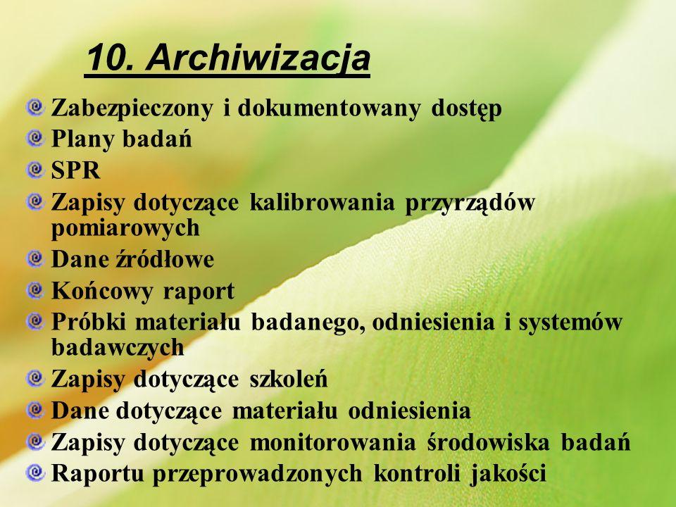 10. Archiwizacja Zabezpieczony i dokumentowany dostęp Plany badań SPR