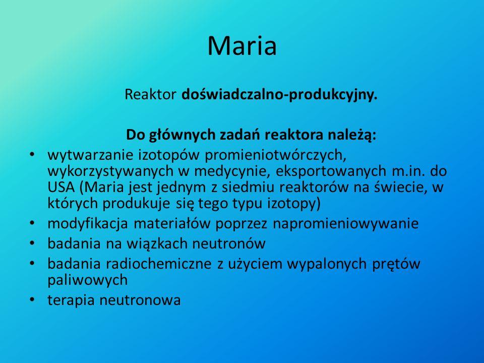 Maria Reaktor doświadczalno-produkcyjny.
