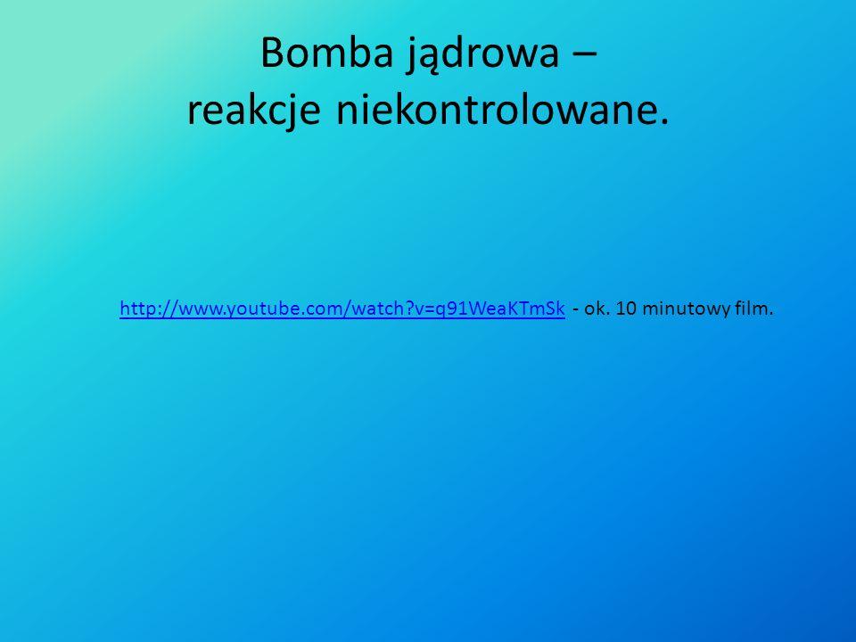 Bomba jądrowa – reakcje niekontrolowane.