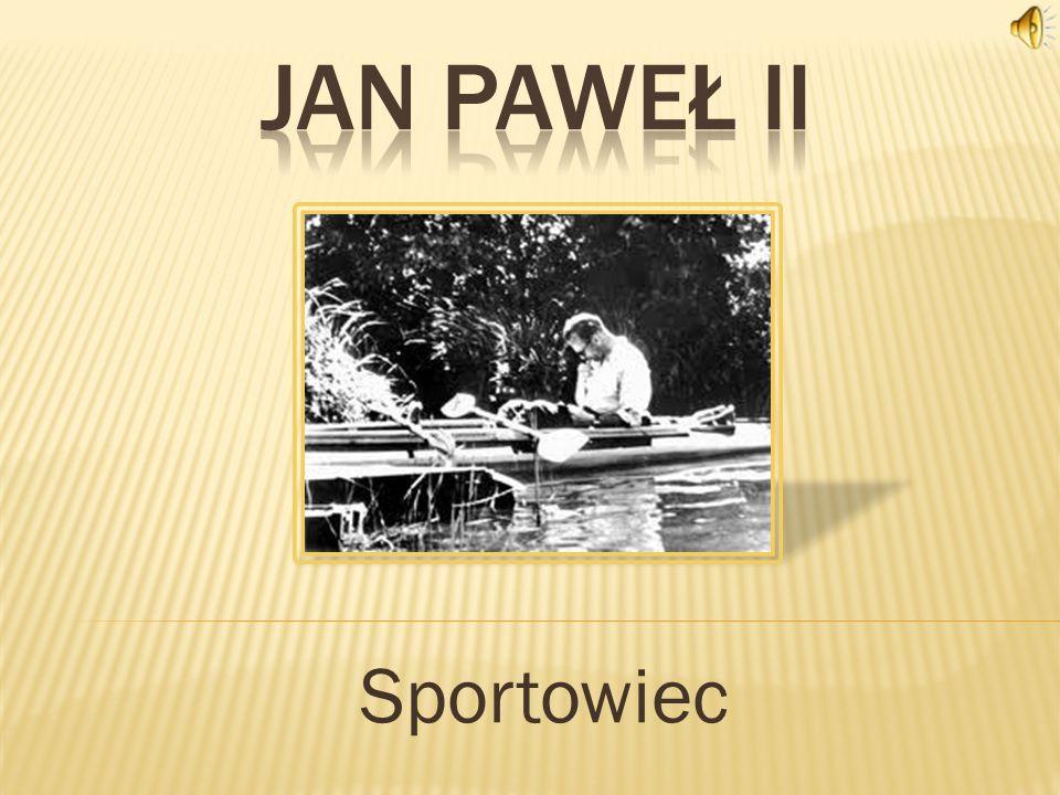Jan paweł ii Sportowiec