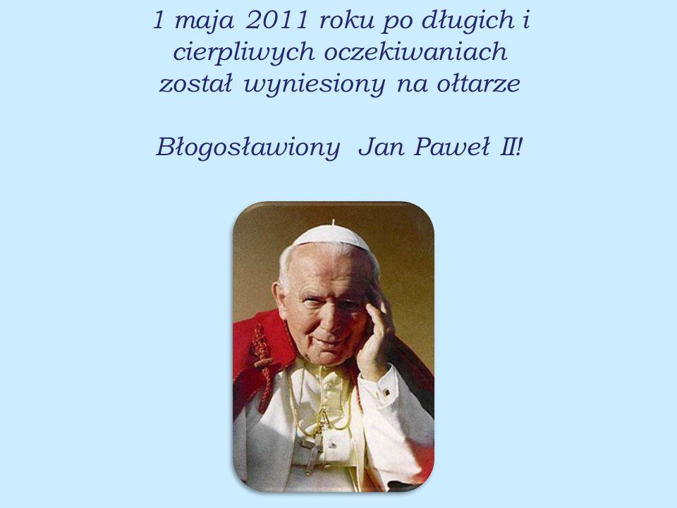 Błogosławiony Jan Paweł II!