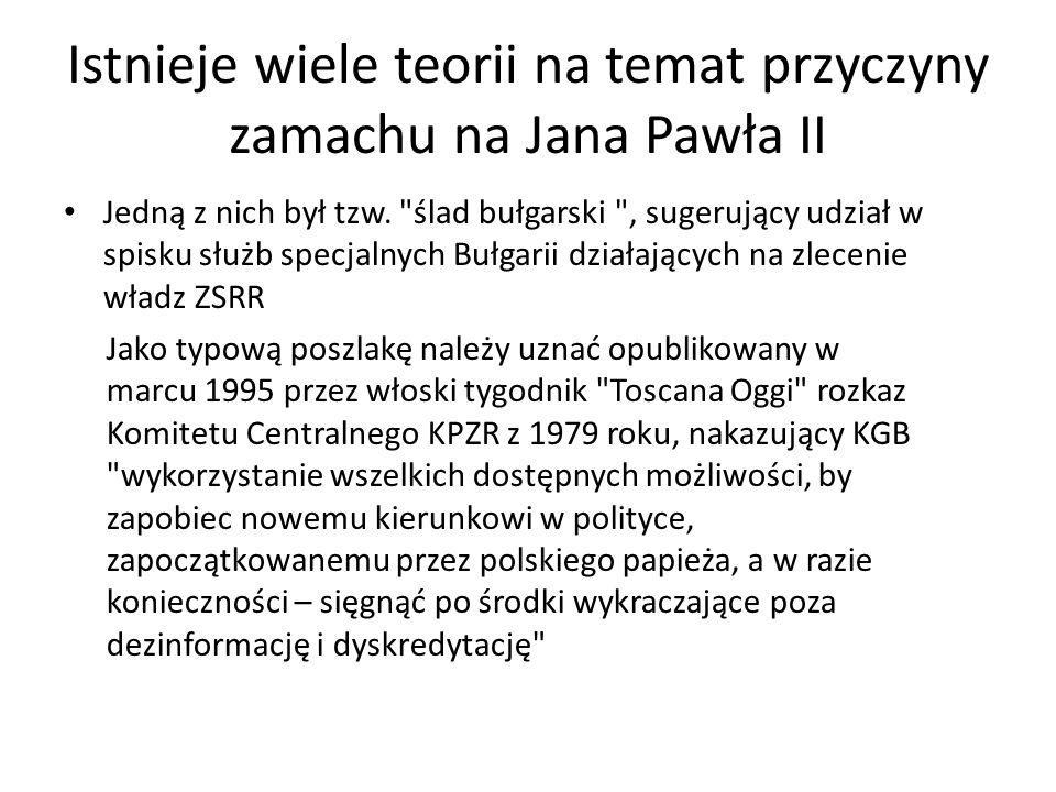 Istnieje wiele teorii na temat przyczyny zamachu na Jana Pawła II