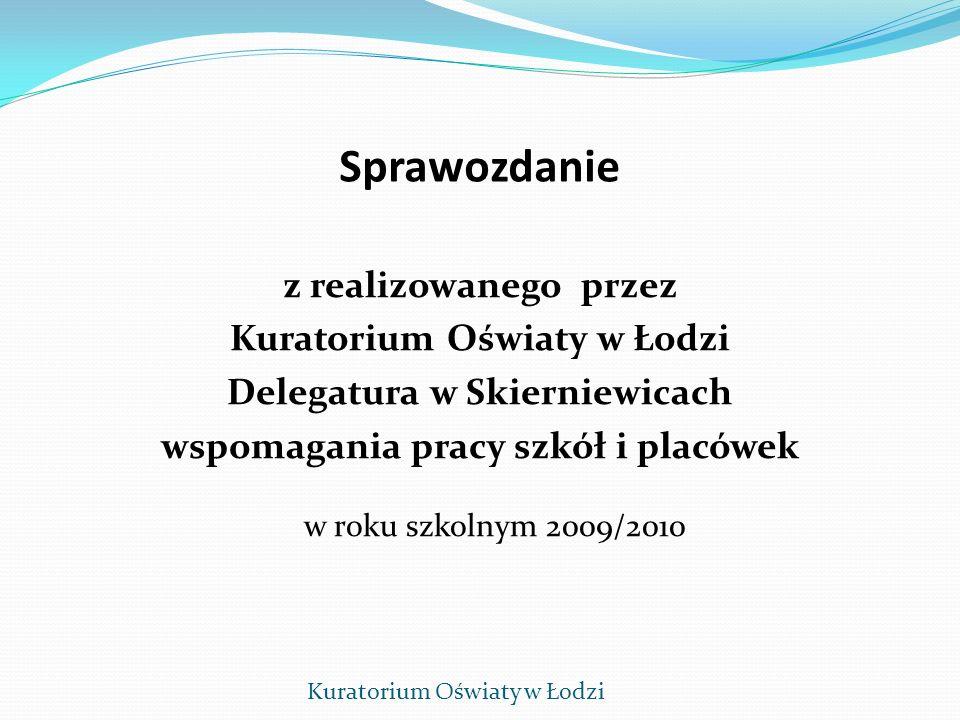 Sprawozdanie z realizowanego przez Kuratorium Oświaty w Łodzi