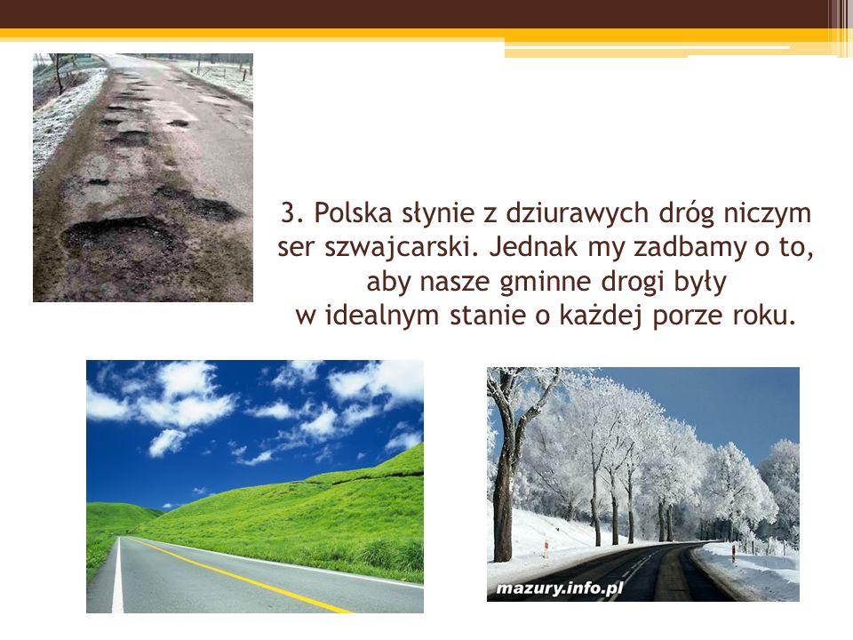 3. Polska słynie z dziurawych dróg niczym ser szwajcarski