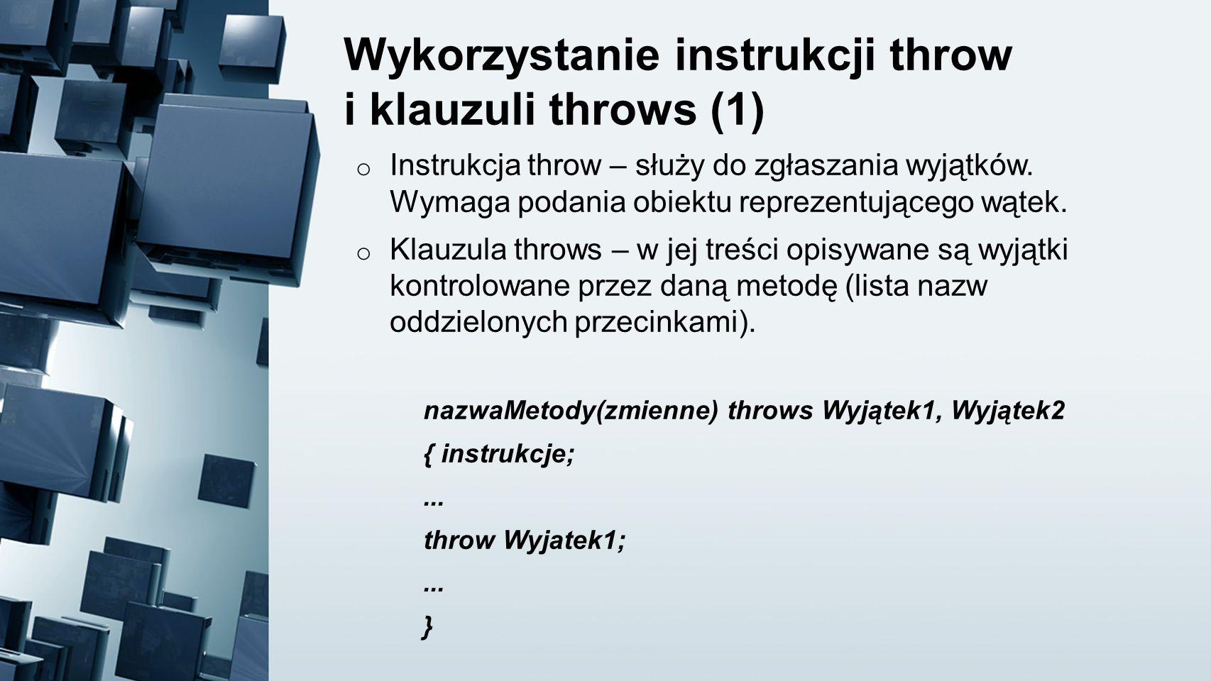 Wykorzystanie instrukcji throw i klauzuli throws (1)