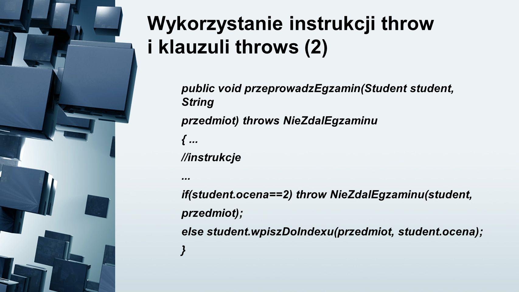 Wykorzystanie instrukcji throw i klauzuli throws (2)