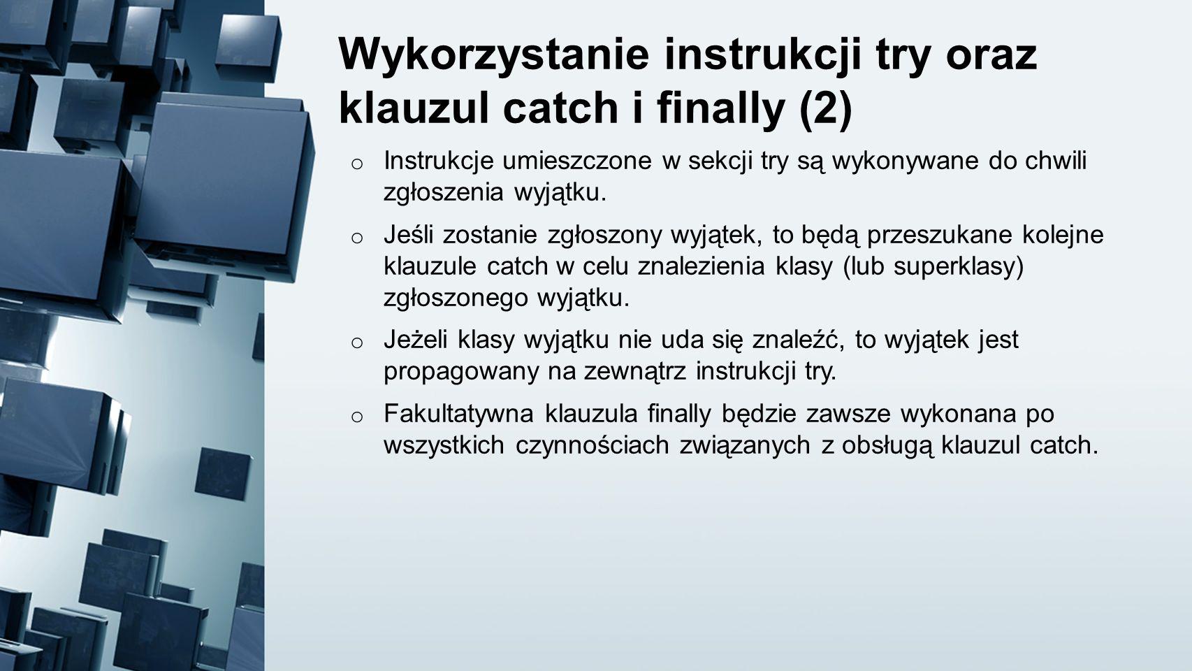 Wykorzystanie instrukcji try oraz klauzul catch i finally (2)