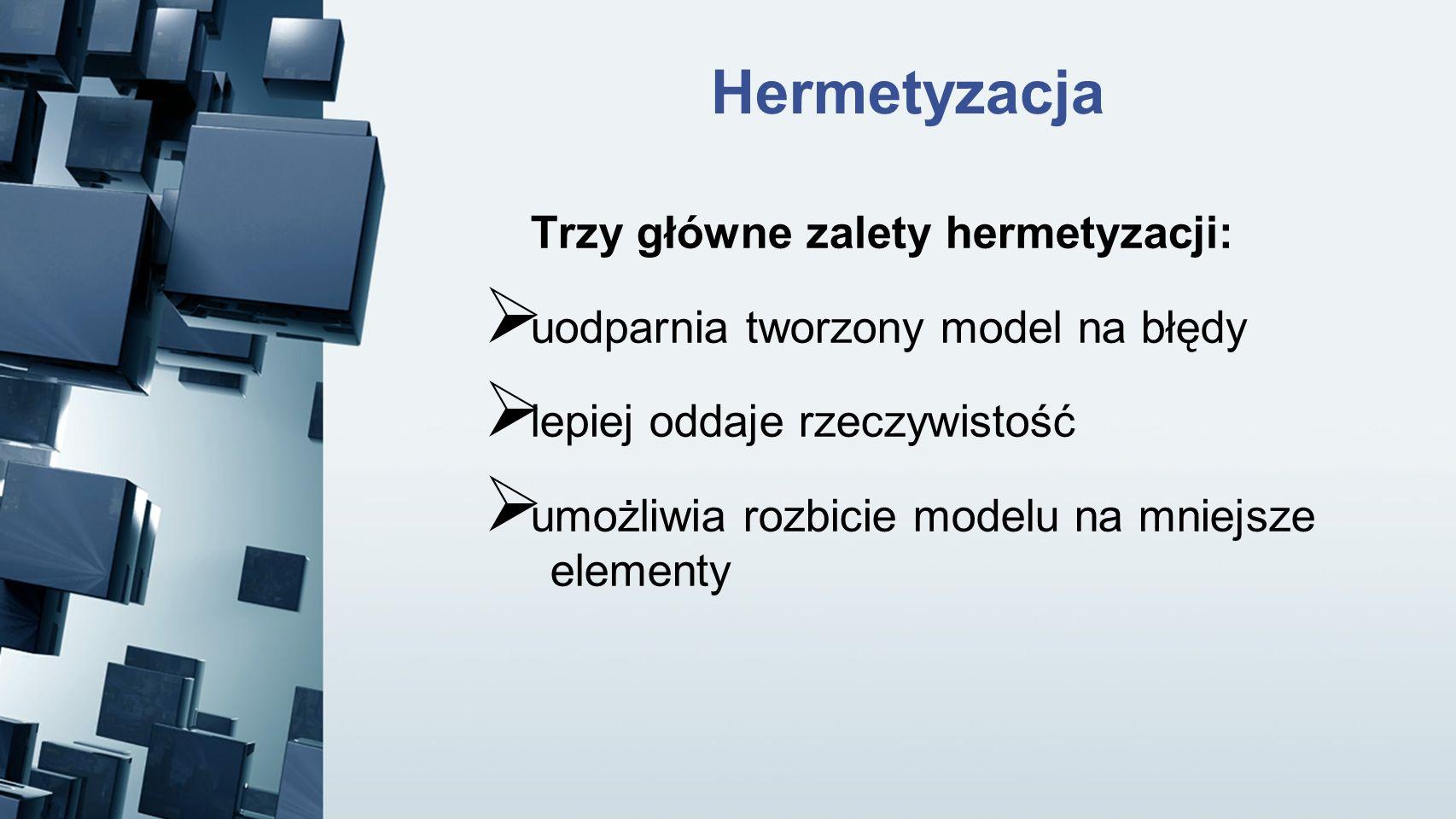 Hermetyzacja Trzy główne zalety hermetyzacji: