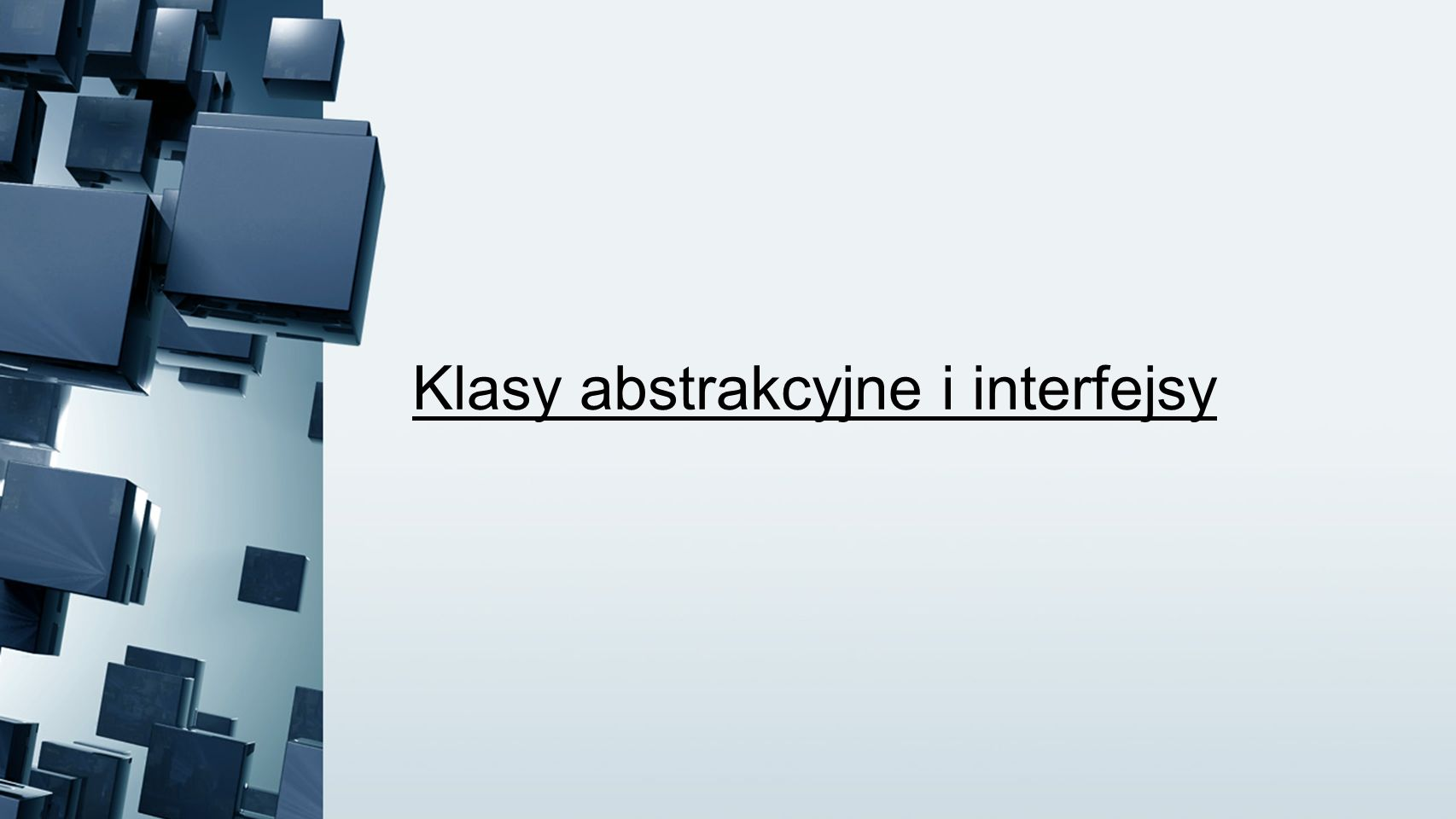 Klasy abstrakcyjne i interfejsy