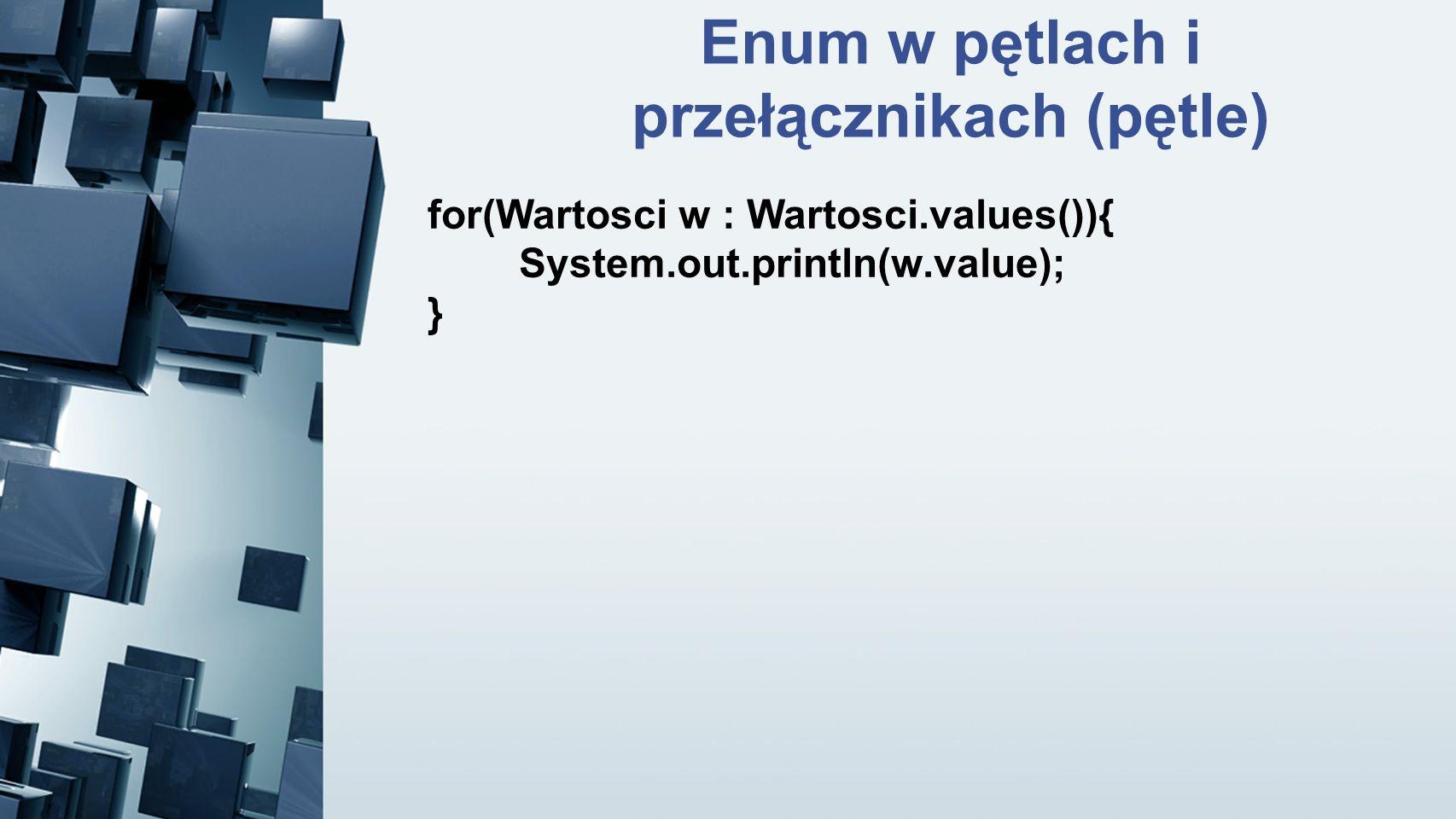 Enum w pętlach i przełącznikach (pętle)
