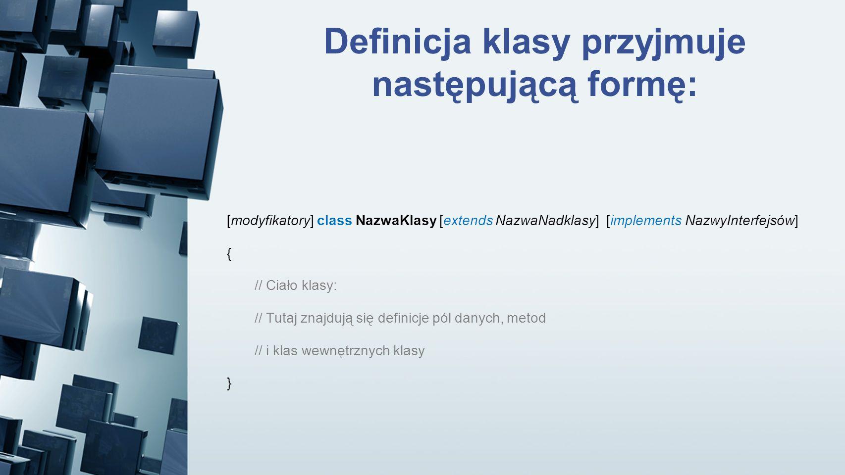 Definicja klasy przyjmuje następującą formę: