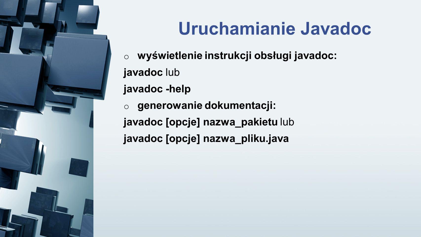 Uruchamianie Javadoc wyświetlenie instrukcji obsługi javadoc:
