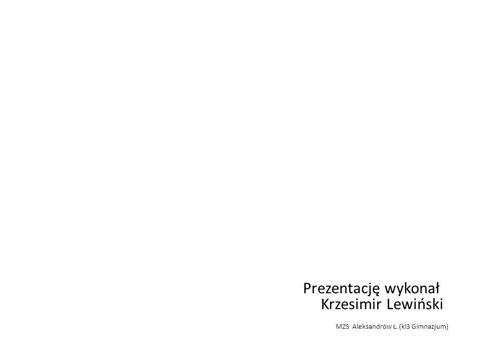 Prezentację wykonał Krzesimir Lewiński