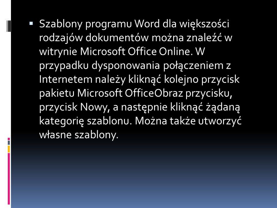 Szablony programu Word dla większości rodzajów dokumentów można znaleźć w witrynie Microsoft Office Online.