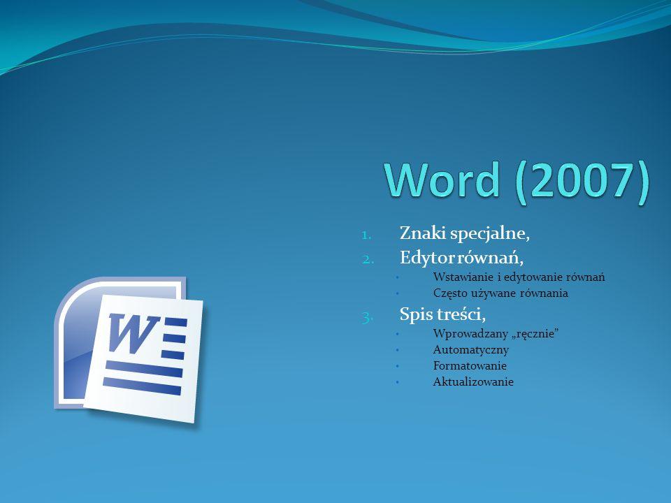 Word (2007) Znaki specjalne, Edytor równań, Spis treści,