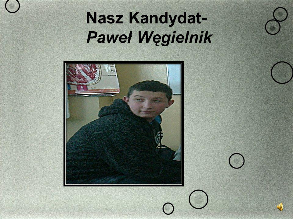 Nasz Kandydat- Paweł Węgielnik