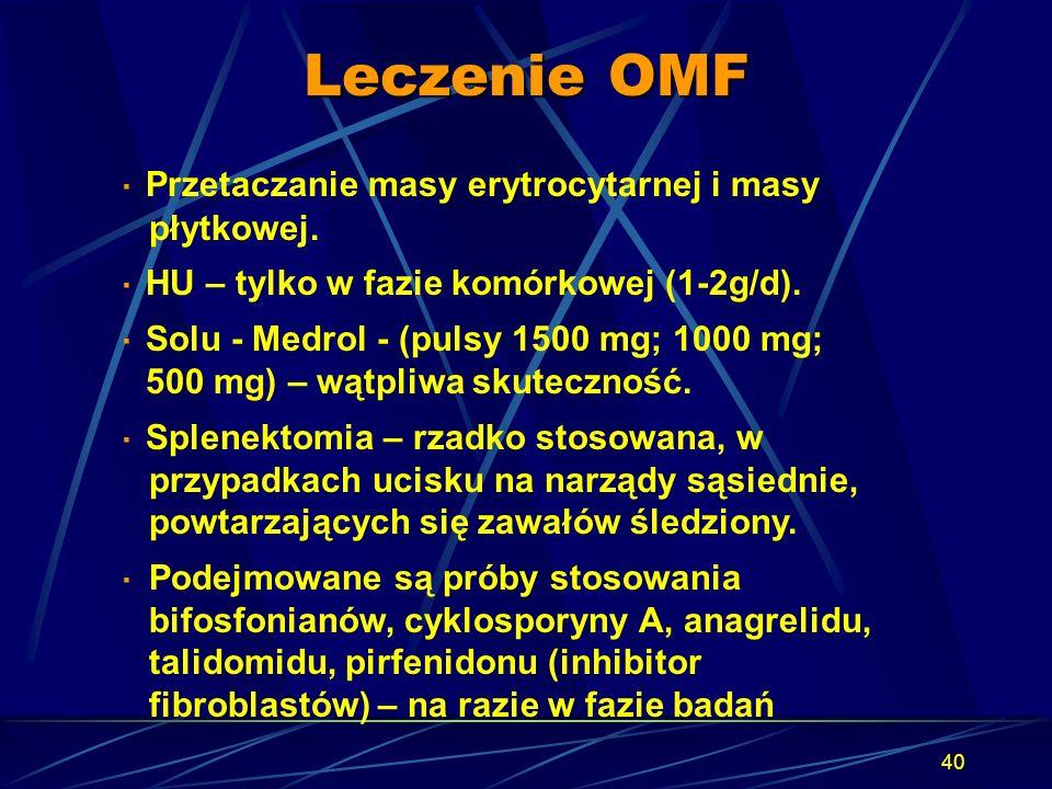 Leczenie OMF · Przetaczanie masy erytrocytarnej i masy płytkowej.