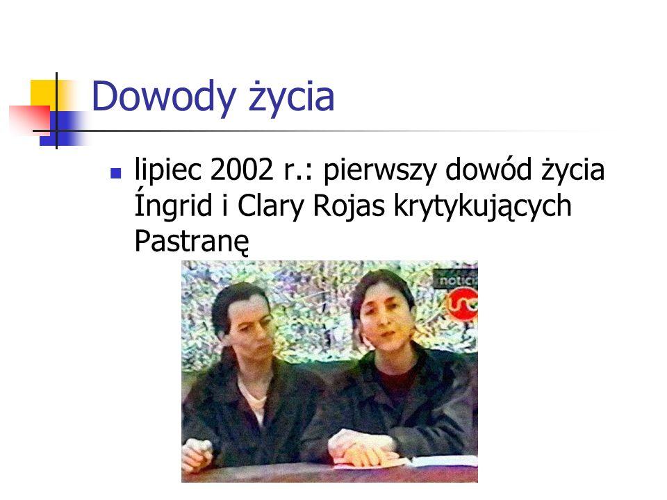 Dowody życia lipiec 2002 r.: pierwszy dowód życia Íngrid i Clary Rojas krytykujących Pastranę