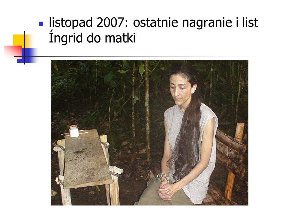 listopad 2007: ostatnie nagranie i list Íngrid do matki