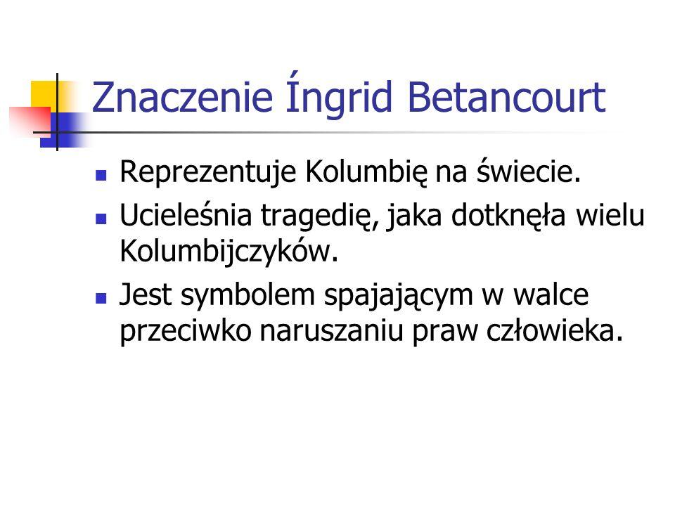 Znaczenie Íngrid Betancourt