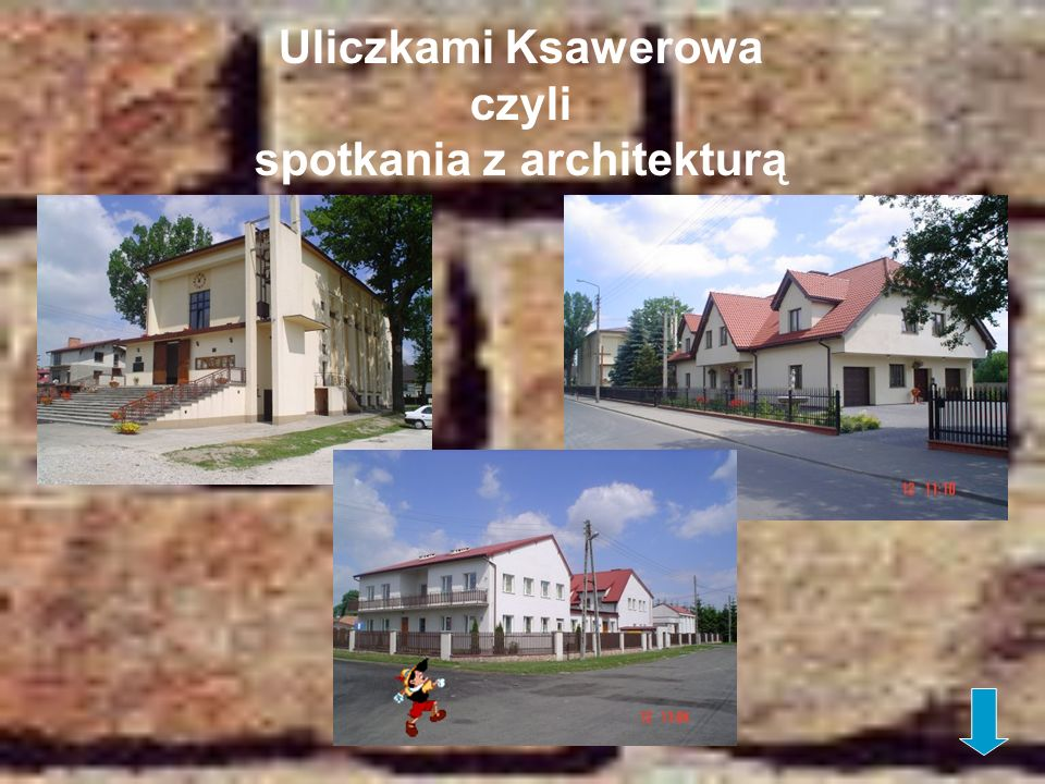 Uliczkami Ksawerowa czyli spotkania z architekturą