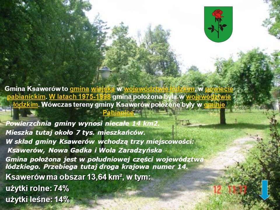Ksawerów ma obszar 13,64 km², w tym: użytki rolne: 74%