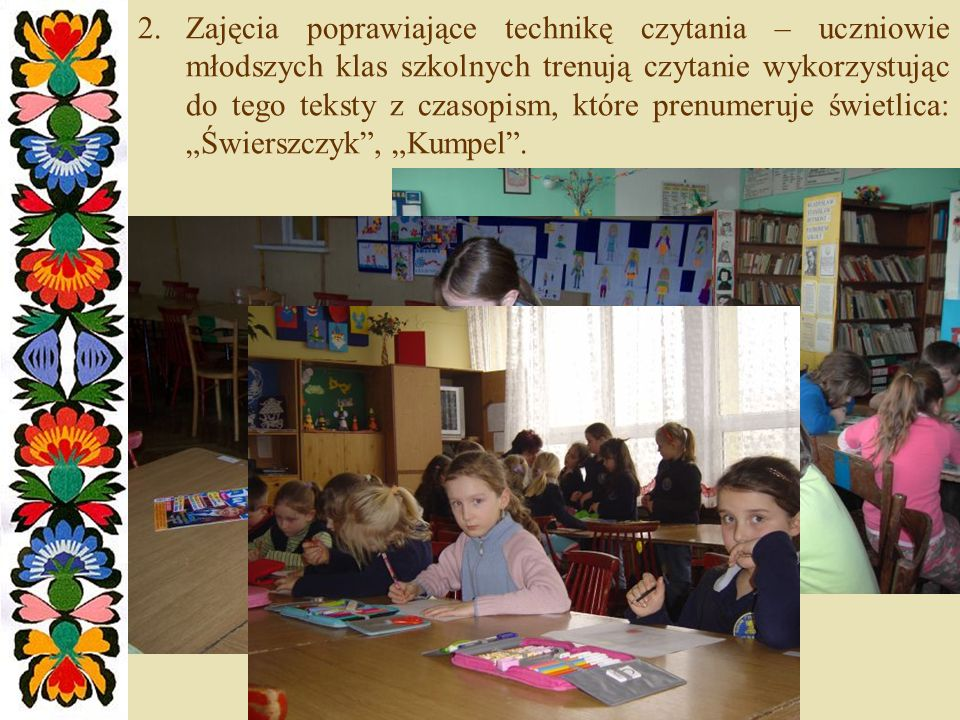 """Zajęcia poprawiające technikę czytania – uczniowie młodszych klas szkolnych trenują czytanie wykorzystując do tego teksty z czasopism, które prenumeruje świetlica: """"Świerszczyk , """"Kumpel ."""