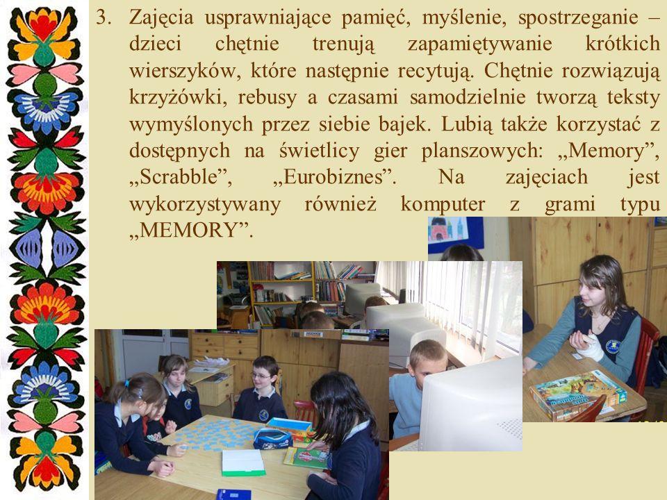 Zajęcia usprawniające pamięć, myślenie, spostrzeganie – dzieci chętnie trenują zapamiętywanie krótkich wierszyków, które następnie recytują.