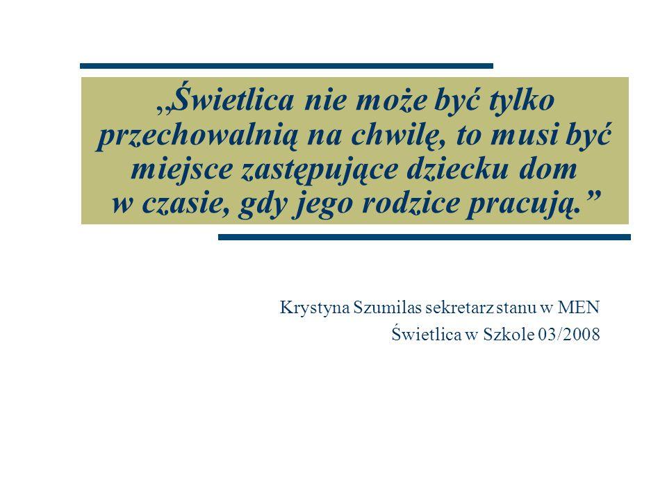 Krystyna Szumilas sekretarz stanu w MEN Świetlica w Szkole 03/2008