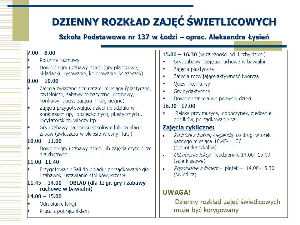 DZIENNY ROZKŁAD ZAJĘĆ ŚWIETLICOWYCH Szkoła Podstawowa nr 137 w Łodzi – oprac. Aleksandra Łysień