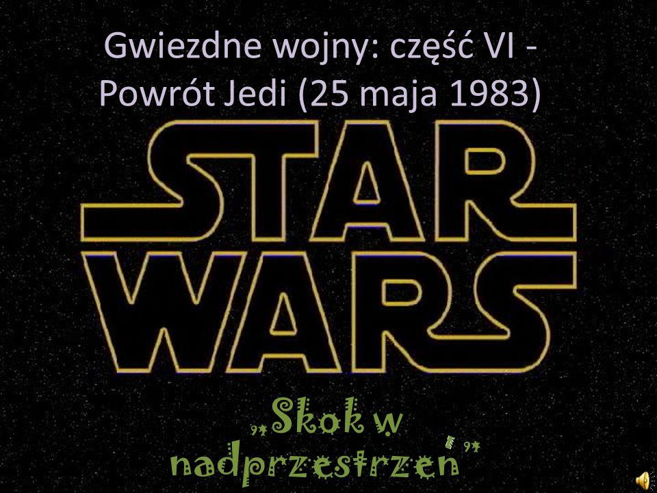 Gwiezdne wojny: część VI - Powrót Jedi (25 maja 1983)