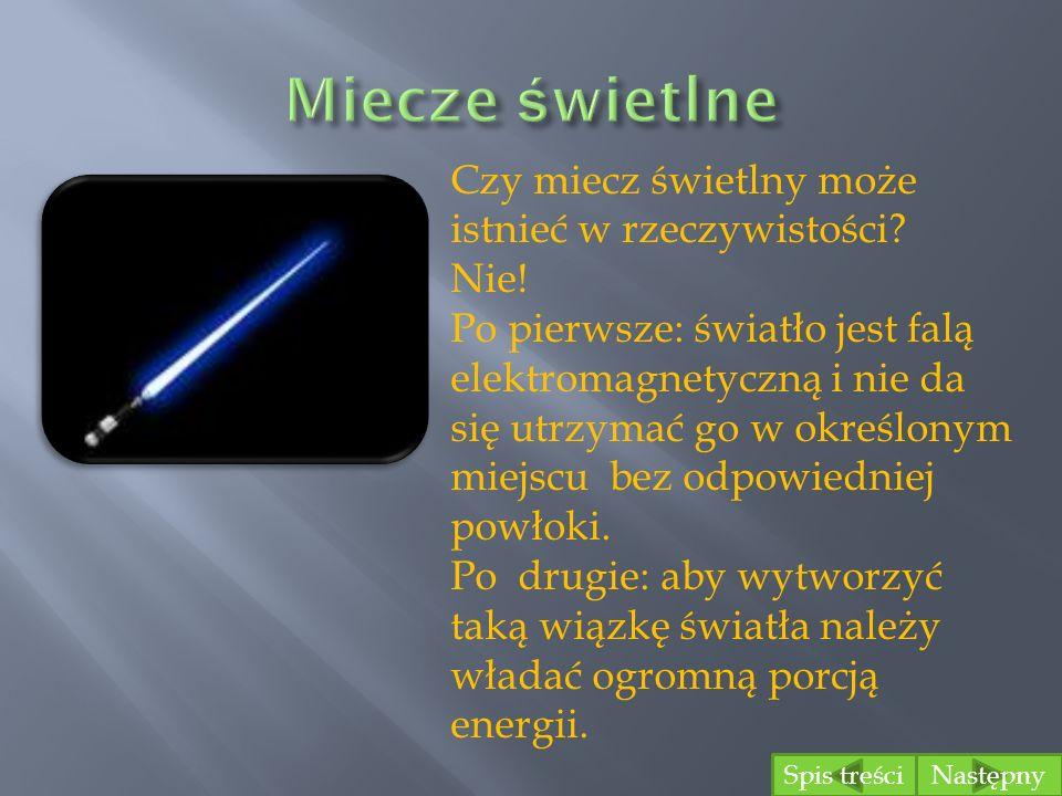 Miecze świetlne Czy miecz świetlny może istnieć w rzeczywistości Nie!