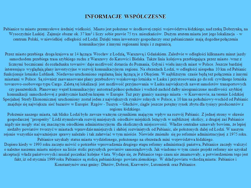 INFORMACJE WSPÓŁCZESNE Pabianice to miasto przemysłowe średniej wielkości.