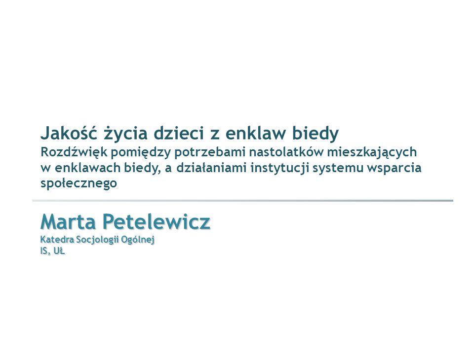 Marta Petelewicz Katedra Socjologii Ogólnej IS, UŁ