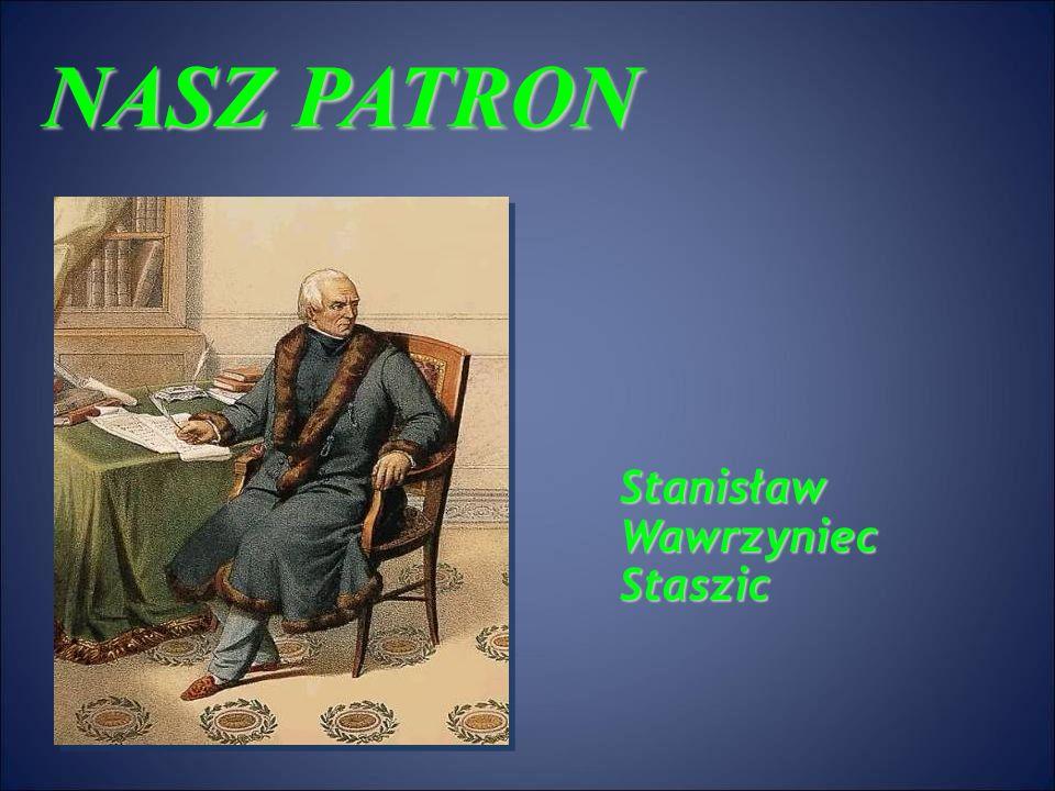NASZ PATRON Stanisław Wawrzyniec Staszic