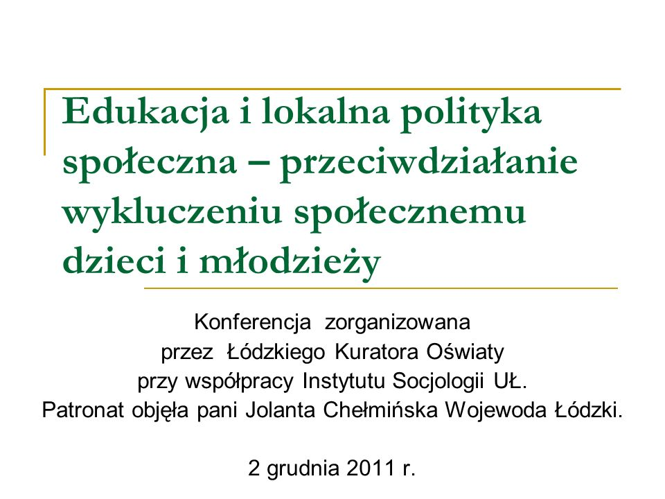 Edukacja i lokalna polityka społeczna – przeciwdziałanie wykluczeniu społecznemu dzieci i młodzieży